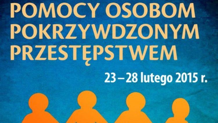 Tydzień Pomocy Osobom Pokrzywdzonym Przestępstwem 23-28 lutego 2015r.