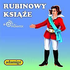 """Przedstawienie Teatru Art – Re pt.""""Rubinowy książę""""."""