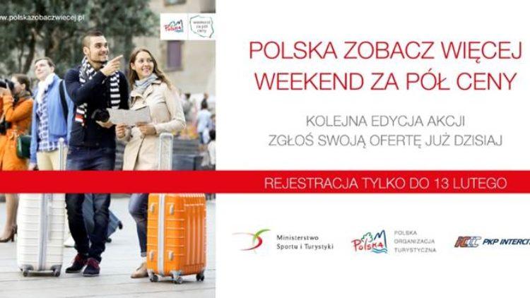 Rusza IV edycja Akcji Polska zobacz więcej – weekend za pół ceny współorganizowanej z Ministerstwem Sportu i Turystyki – od 9 do 11 marca
