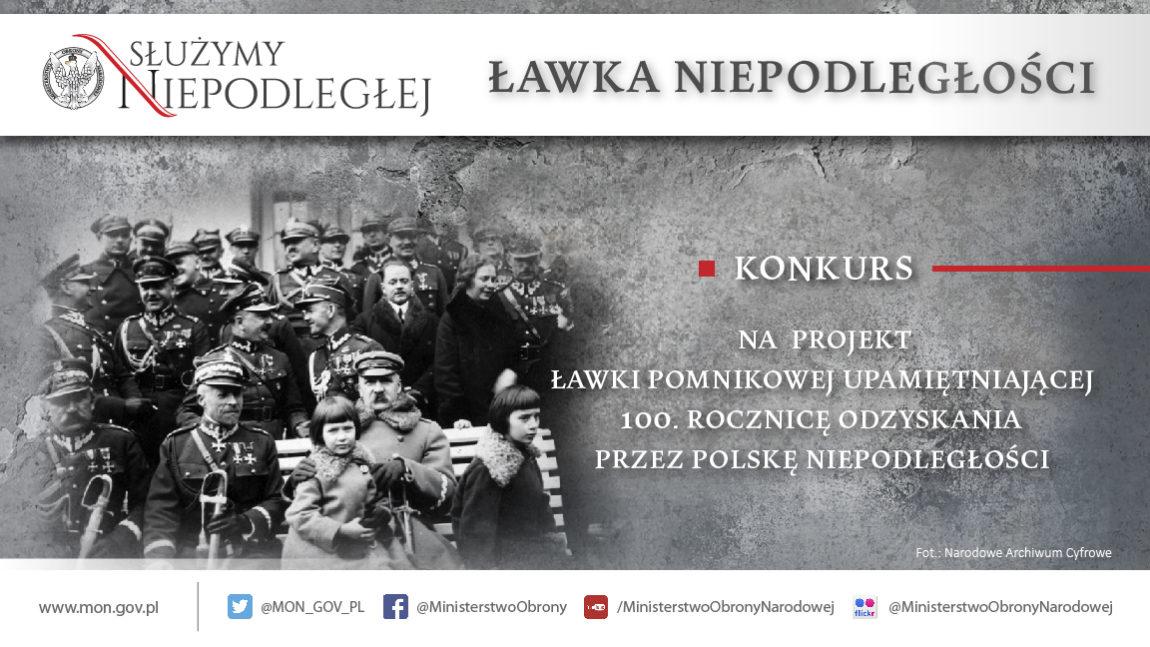 Program Ministerstwa Obrony Narodowej pod hasłem ŁAWKA NIEPODLEGŁOŚCI – Upamiętniający 100. rocznicę odzyskania przez Polskę niepodległości