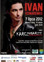 "Koncert  Ivana  Komarenko oraz  Kapeli ""Karczmarze"""