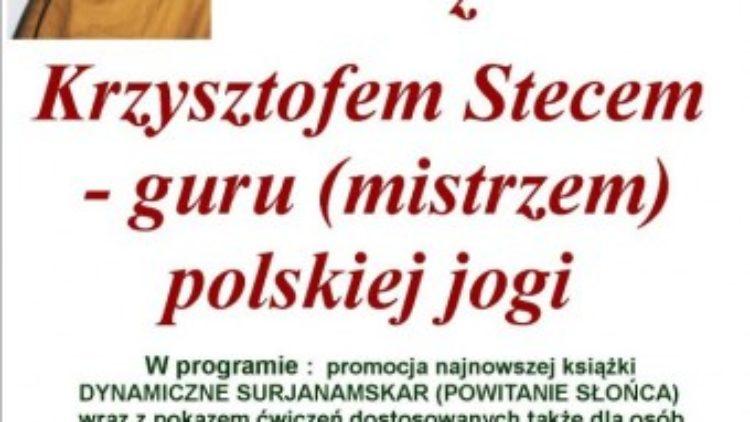 Spotkanie z Krzysztofem Stecem – mistrzem polskiej jogi