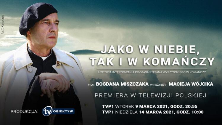 """Film o Prymasie Stefanie Wyszyńskim """"Jako w niebie, tak i w Komańczy"""" – Premiera w Telewizji Polskiej"""